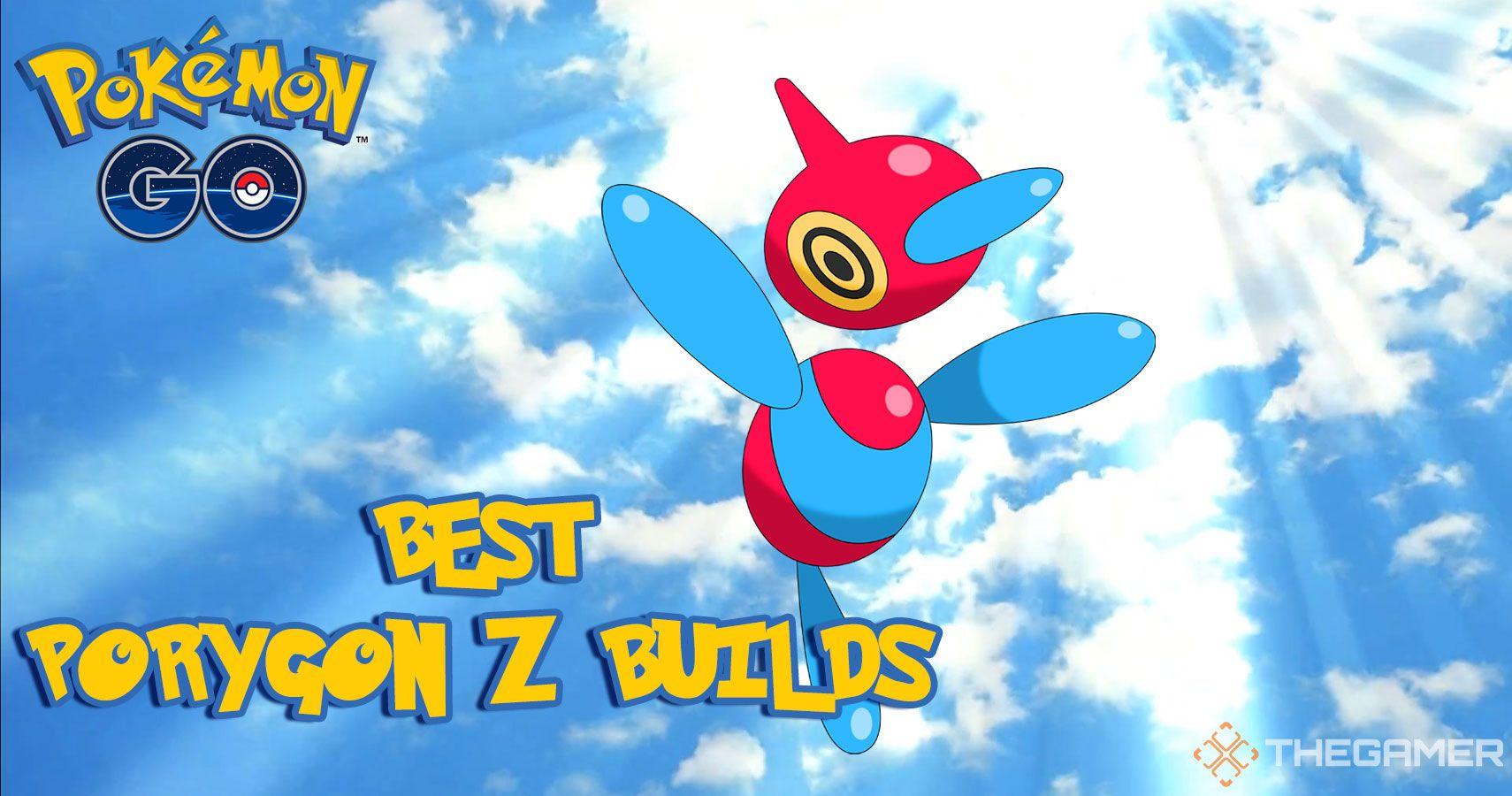 Pokemon GO: Best Porygon Z Builds